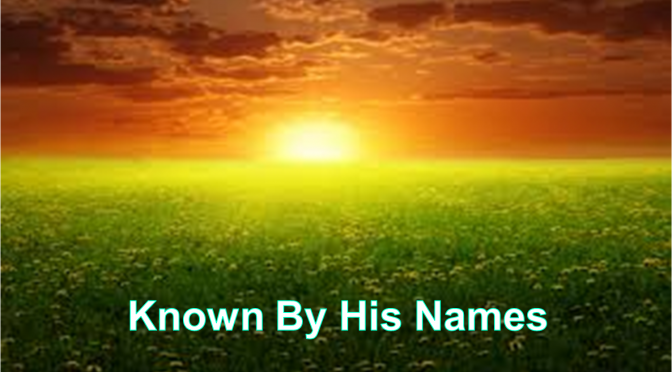 Known By His Names – Sermon Series – Week 1